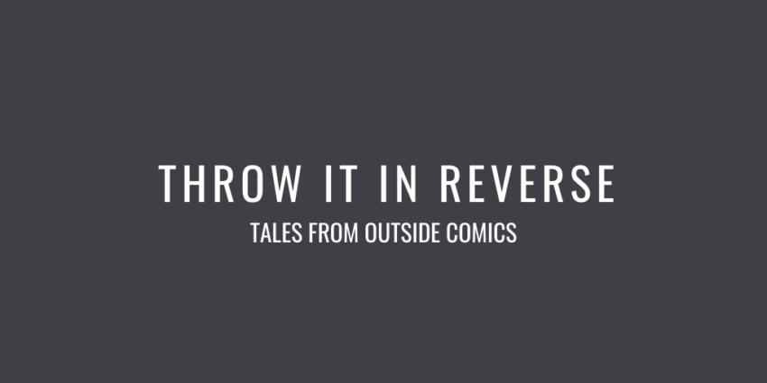 Text header image for Throw It In Reverse